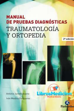 Manual de Pruebas Diagnosticas. Traumatología y Ortopedia - 2 Edicion