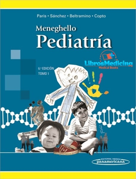 Pediatría. Meneghello - 6 Edicion - 2 Tomos