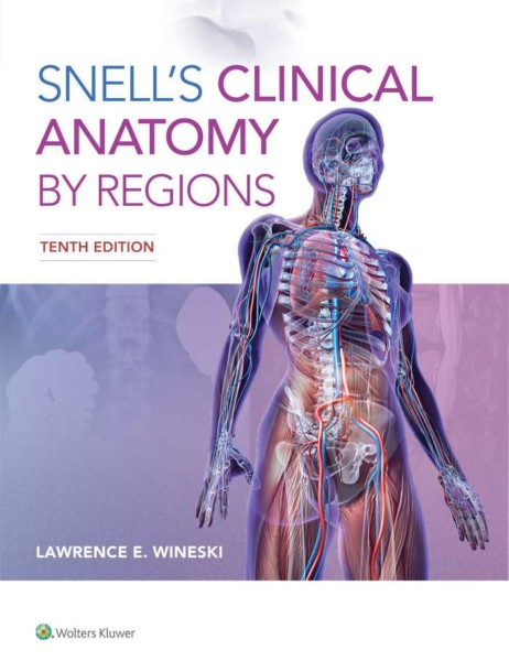 Snells Clinical Anatomy by Regions - 10th Edition