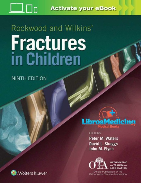 Rockwood and Wilkins Fractures in Children - 9th Edition